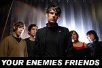 Your Enemies Friends
